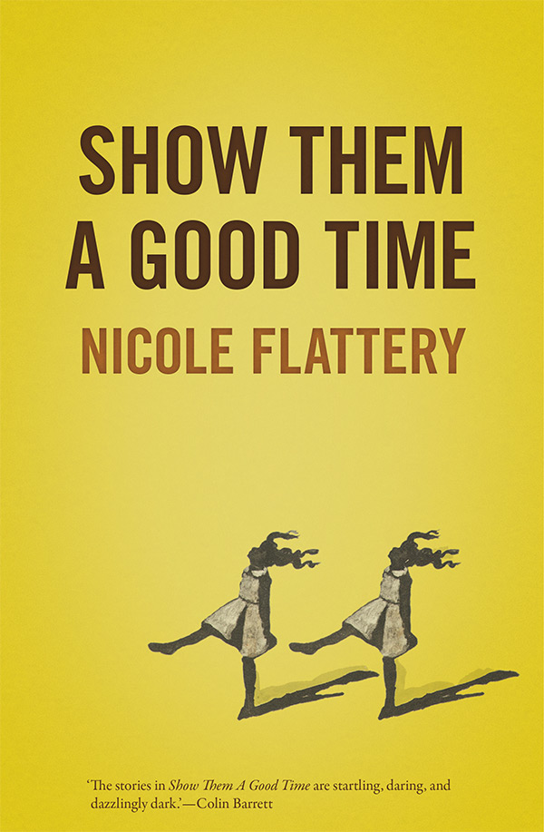 Show them a good time book cover by Nicole Flattery